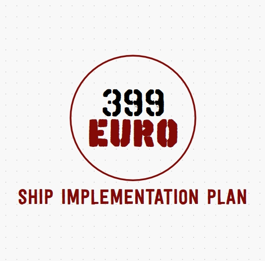 EURO 399 SHIP IMPLEMENTATION PLAN
